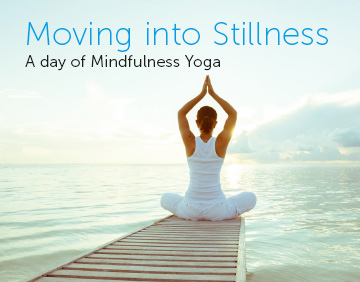 Yoga Workshops - Moving into Stillness
